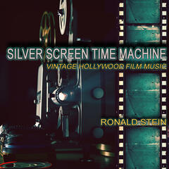 Silver Screen Time Machine: Vintage Hollywood Film Music