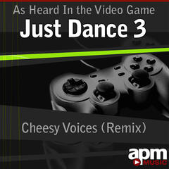 "Cheesy Voices (Remix) [As Heard In the Video Game ""Just Dance 3""] - Single"