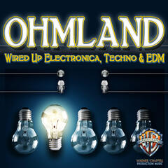 Ohmland: Wired Up Electronica, Techno & EDM