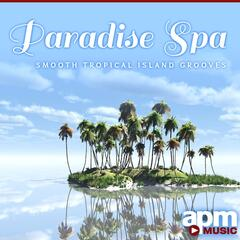 Paradise Spa: Smooth Tropical Island Grooves