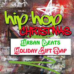 Hip Hop Christmas: Urban Beats & Holiday Gift Rap