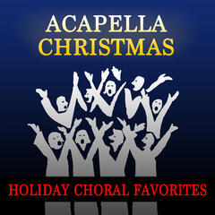 Acapella Christmas: Holiday Choral Favorites