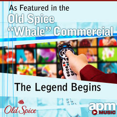 "The Legend Begins (As Featured in the Old Spice ""Whale"" Commercial) - Single"
