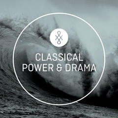 Classical: Power & Drama