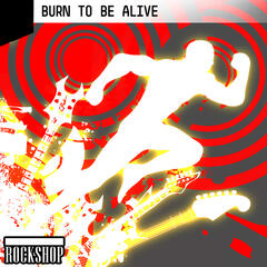 Burn to Be Alive