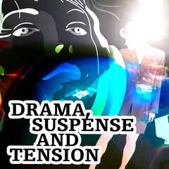 Drama, Suspense & Tension