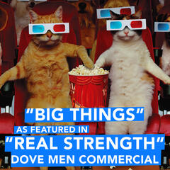 "Big Things (As Featured in ""Real Strength"" Dove Men Commercial) - Single"