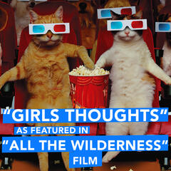 "Girls Thoughts (As Featured in ""All the Wildreness Movie"" Film) - Single"
