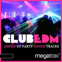 Club EDM: Amped Up Party Dance Tracks