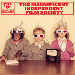 The Magnificent Independent Film Society