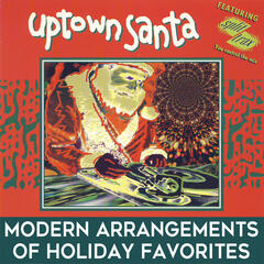 Uptown Santa: Modern Arrangements of Holiday Favorites