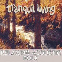 Tranquil Living: Relaxing Acoustic Folk
