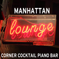 Manhattan Lounge: Corner Cocktail Piano Bar