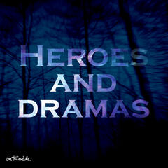 Heroes and Dramas