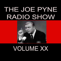The Joe Pyne Radio Show, Vol. 20