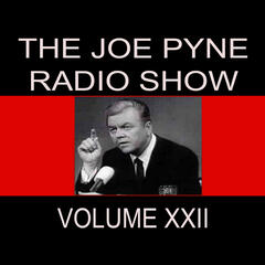 The Joe Pyne Radio Show, Vol. 22