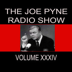 The Joe Pyne Radio Show, Vol. 34