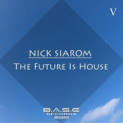 The Future Is House