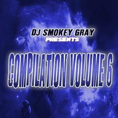 DJ Smokey Gray Presents Compilation Album Volume 6