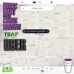 Trap Out The Uber (feat. Chris Brown)