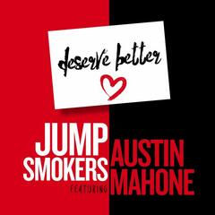 Deserve Better (feat. Austin Mahone)
