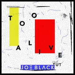 Too Alive (feat. Tut)