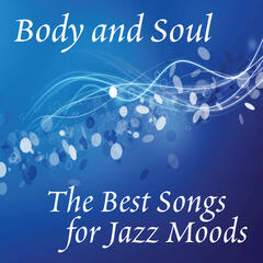 Body And Soul: The Best Songs For Jazz Moods