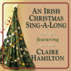 An Irish Christmas Sing-A-Long feat. Claire Hamilton