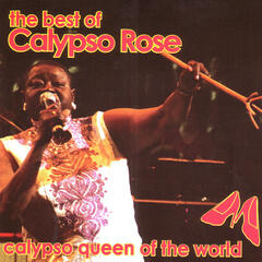 The Best Of Calypso Rose: Calypso Queen Of The World Part 2