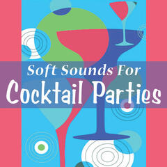 Soft Sounds For Cocktail Parties