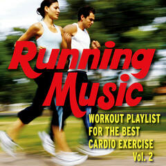 Running Music - Workout Playlist for the Best Cardio Exercise - Vol. 2
