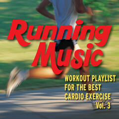 Running Music - Workout Playlist for the Best Cardio Exercise - Vol. 3