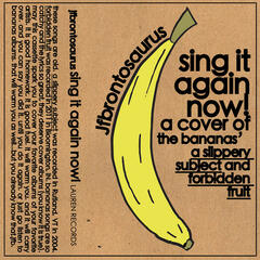 "Sing It Again Now! (A Cover of the Bananas' ""A Slippery Subject"" and ""Forbidden Fruit"")"