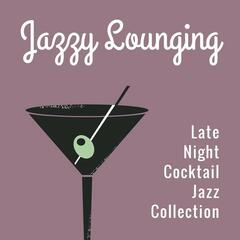 Late Night Cocktail Jazz Collection