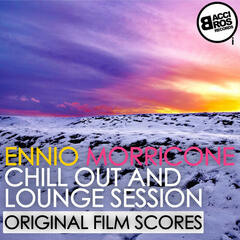 Ennio Morricone Chill Out and Lounge Session (Original Film Scores)