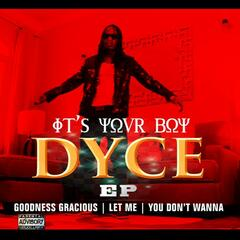 It's Your Boy DYCE