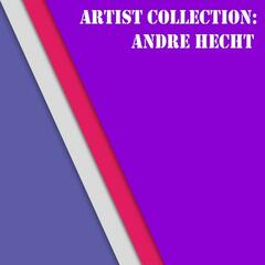 Artist Collection: Andre Hecht