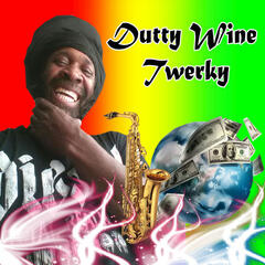 Dutty Wine Twerky
