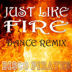 Just Like Fire (Dance Remix)