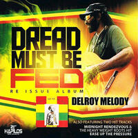 Dread Must Be Fed (Re-Issue)