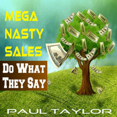 Mega Nasty Sales: Do What They Say