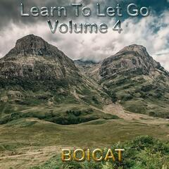 Learn to Let Go, Vol. 4