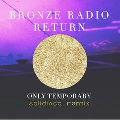 Only Temporary  (Solidisco Remix)