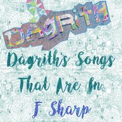 Dagriths Songs That Are in F Sharp - EP