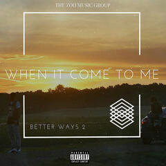 When It Come to Me - Single