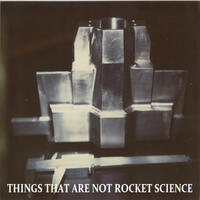 Things That Are Not Rocket Science
