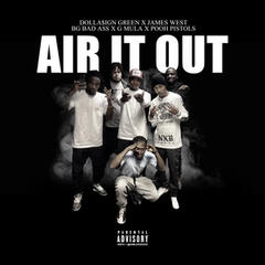 Air It Out (feat. James West, Bg Bad Ass, G Mula & Pooh Pistols)