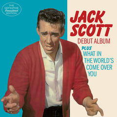 Jack Scott (Debut Album) + What in the World's Come over You [Bonus Track Version]
