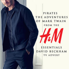 "Pirates - The Adventures of Mark Twain (From the H&M ""Essentials David Beckham"" T.V. Advert)"