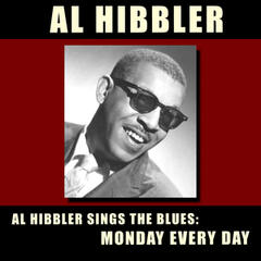 Al Hibbler Sings the Blues: Monday Every Day (Bonus Track Version)